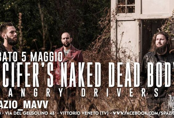 Lucifer's Naked Dead Body + Angry Drivers live Spazio Mavv